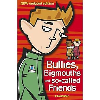 Bullies - Bigmouths and So-Called Friends - 4 (2nd New edition) by Jen