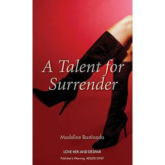 A Talent for Surrender by Madeline Bastinado - 9780352341358 Book