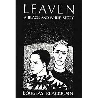 Leaven - A Black and White Story by Douglas Blackburn - Stephen Gray -