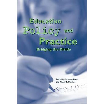 Education Policy and Practice - Bridging the Divide by Suzanne Plaut -