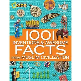 1001 Erfindungen und Awesome Facts aus moslemischen Zivilisation von Nationa