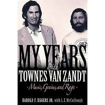 Mis años con Townes Van Zandt - música - genio - y la rabia de mis años