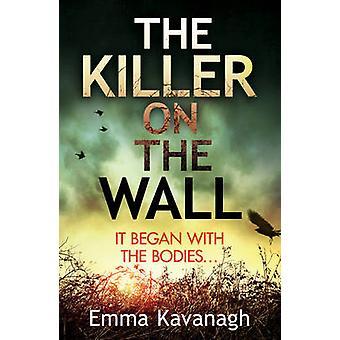 Killer på væggen af Emma Kavanagh - 9781784752668 bog