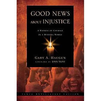 不正 - 傷つける世界 (1 の勇気の証人についてのグッド ニュース