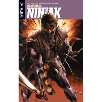 Ninjak - Volume 1 - Weaponeer   by Matt Kindt - Butch Guice - Clay Mann