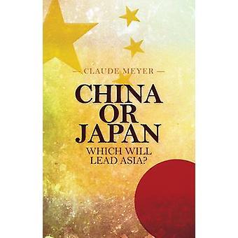 China oder Japan - Asien führt? von Claude Meyer - 9781849042154