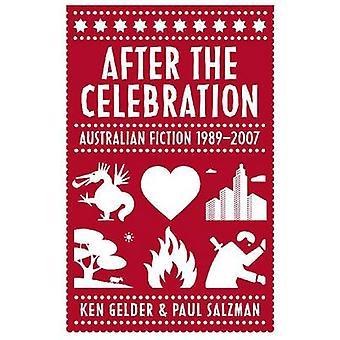 After the Celebration - Australian Fiction 1989-2007 by Ken Gelder - D