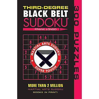 Third-degree Black Belt Sudoku by Frank Longo - 9781402746499 Book