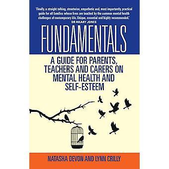 Los fundamentos - una guía para padres - docentes y cuidadores en Mental