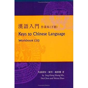 Keys to Chinese Language - No. 2 - Workbook (annotated edition) by Jing