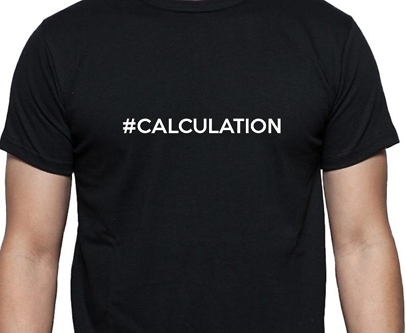 #Calculation Hashag Calculation Black Hand Printed T shirt