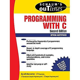 Schaum's Outline of Programming with C (Schaum's Outline Series)