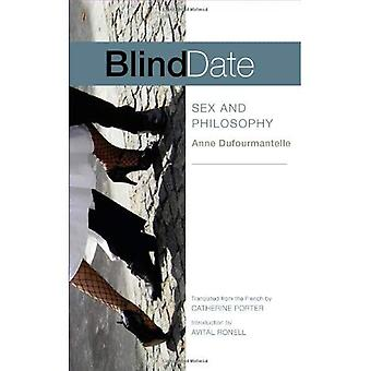 Blind Date: Sex and Philosophy