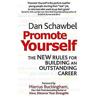 Promote Yourself: The new rules for building an outstanding career