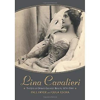 Lina Cavalieri: liv af Operas største skønhed, 1874-1944