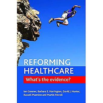 Reforming healthcare: What's the evidence?