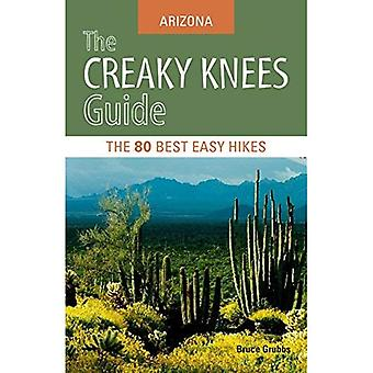 The Creaky Knees Guide: Arizona: The 80 Best Easy Hikes (Creaky Knees Guides)