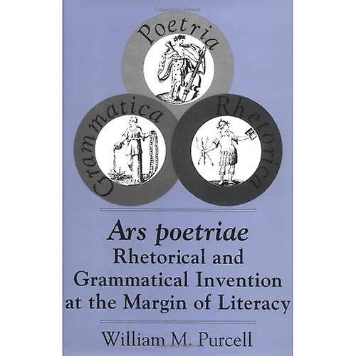 Ars Poetriae  Rhetorical and Grammatical Invention at the Margin of Literacy (Studies in Rhetoric Communication)