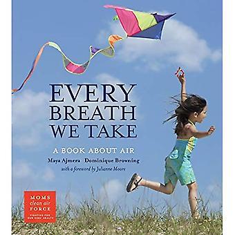 Chaque souffle nous prenons: Un livre sur l'Air (Clean Air Force de mamans)