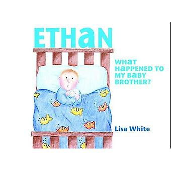 Ethan: What Happened to My Baby Brother?