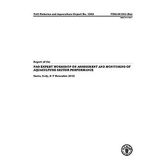 Report of FAO Expert Workshop on Assessment and Monitoring of Aquaculture Sector Performance, Gaeta, Italy, 5?...