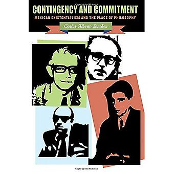 Contingency and Commitment: Mexican Existentialism and the Place of Philosophy (SUNY Series in Latin American and Iberian Thought and Culture)