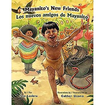 Mayanito's New Friends =: Los Nuevos Amigos de Mayanito