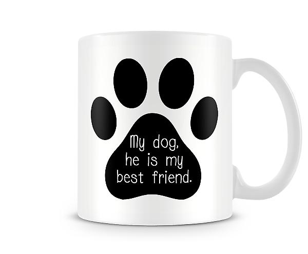 Decorative Writing My Dog, He's My Best Friend Mug