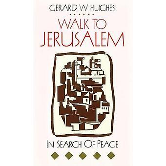 Walk to Jerusalem by Hughes & Gerard W