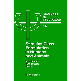 Stimulus Class Formation in Humans and Animals by T. R. Zentall & Zentall