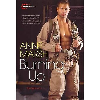 Burning Up by Marsh & Anne