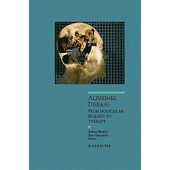 Alzheimer Disease From Molecular Biology to Theraphy by Becker & Robert E.