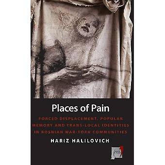 Platser för smärta tvingad deplacement populära minne och Translocal identiteter i bosniska wartorn gemenskaperna av Halilovich & Hariz