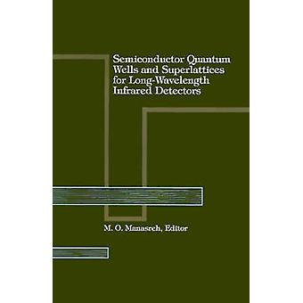 Semiconductor Quantum Wells och Superlattices för LongWavelength IR detektorer av Manasreh & M. O.