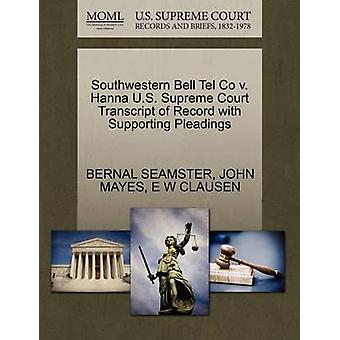 Southwestern Bell Tel Co v. Hanna U.S. Supreme Court Transcript of Record with Supporting Pleadings by SEAMSTER & BERNAL