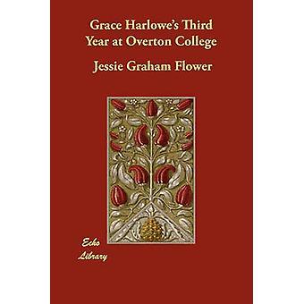 Grace Harlowes dritten Jahr am College in Overton von Blume & Jessie Graham