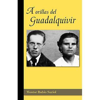Een Orillas del Guadalquivir door Rubio Suriol & Montse