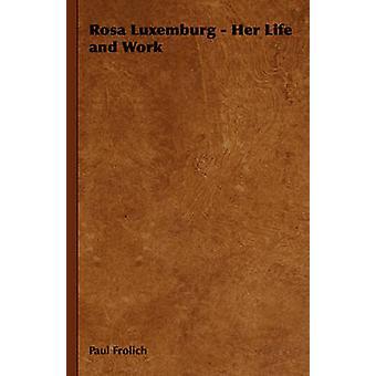 Rosa Luxemburg sa vie et le œuvre de Frolich & Paul