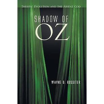 Shadow of Oz by Rossiter & Wayne D.