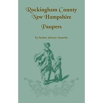 Rockingham County New Hampshire Paupers by Oesterlin & Pauline Johnson