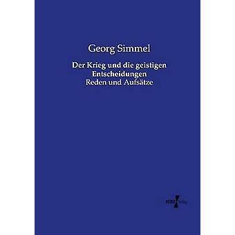 Der Krieg und die geistigen Entscheidungen by Simmel & Georg