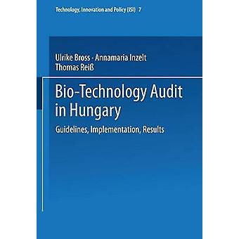 BioTechnology Audit in Hungary  Guidelines Implementation Results by Bross & Ulrike