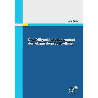 Due Diligence ALS Instrument Des Akquisitionscontrollings av Remy & Lars