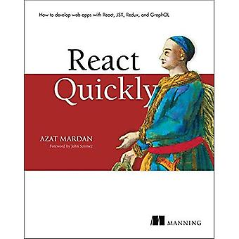 React Quickly: Painless Web�Apps with React, Jsx, Redux,�and Graphql