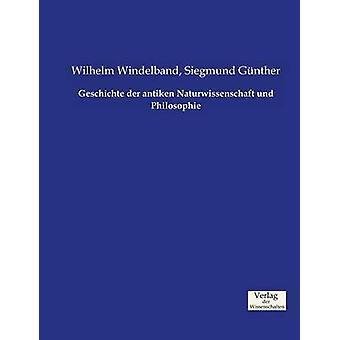 Geschichte der antiken Naturwissenschaft und Philosophie by Windelband & Wilhelm