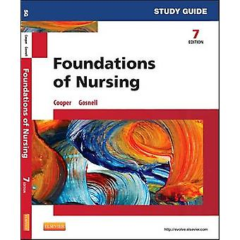 Study Guide for Foundations of Nursing (7th Revised edition) by Kim C