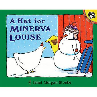 A Hat for Minerva Louise by Janet Morgan Stoeke - 9780613016889 Book