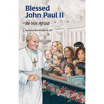 Saint John Paul II - Be Not Afraid by Susan Helen Wallace - Charles Cr