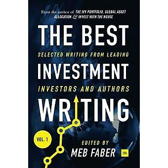 The Best Investment Writing - Selected Writing from Leading Investors