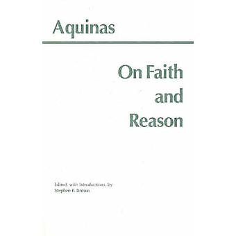 On Faith and Reason by Thomas Aquinas - Stephen F. Brown - 9780872204